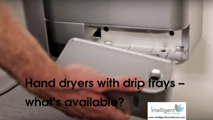 Hand dryers with drip trays – what's available?