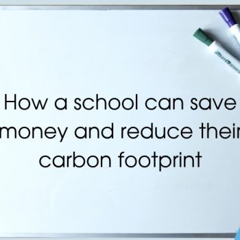 How a school can save money and reduce their carbon footprint