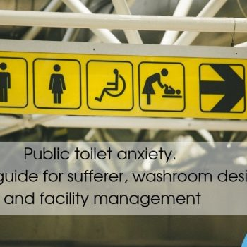 Public toilet anxiety – a helpful guide for sufferer, washroom designer and facility management