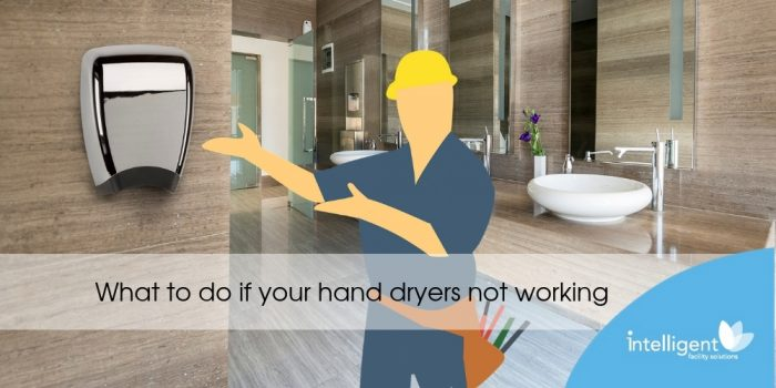 What to do if your hand dryers not working
