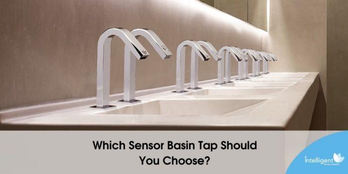 Which Sensor Basin Tap Should You Choose?