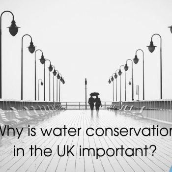 Why is water conservation in the UK important?